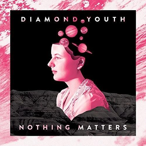 Diamond Youth Nothing Matters