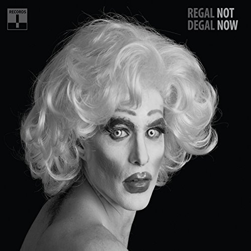 Regal Degal Not Now
