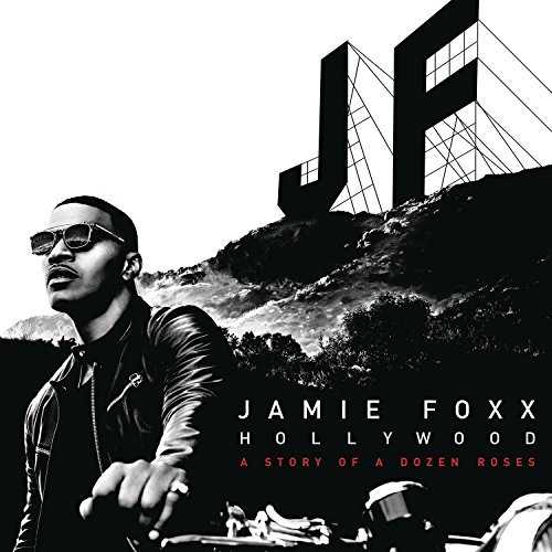 Jamie Foxx Hollywood A Story Of A Dozen Hollywood