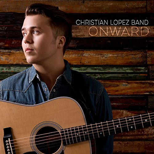 Christian Lopez Band Onward