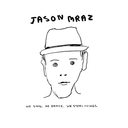 Jason Mraz We Sing We Dance We Steal Thin