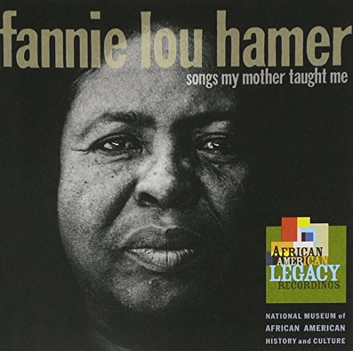 Fannie Lou Hamer Songs My Mother Taught Me Songs My Mother Taught Me
