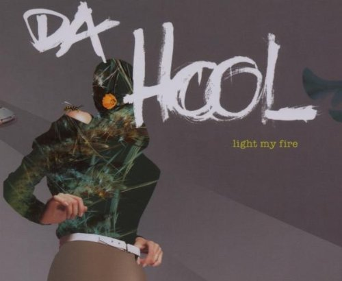 Da Hool Light My Fire [single Cd]