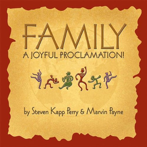 Steven Kapp Perry Marvin Payne Family A Joyful Proclamation