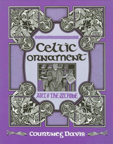 Courtney Davis Celtic Ornament Art Of The Scribe