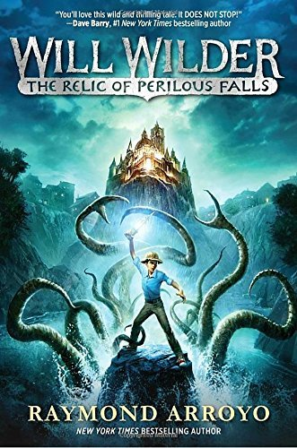 Raymond Arroyo Will Wilder The Relic Of Perilous Falls