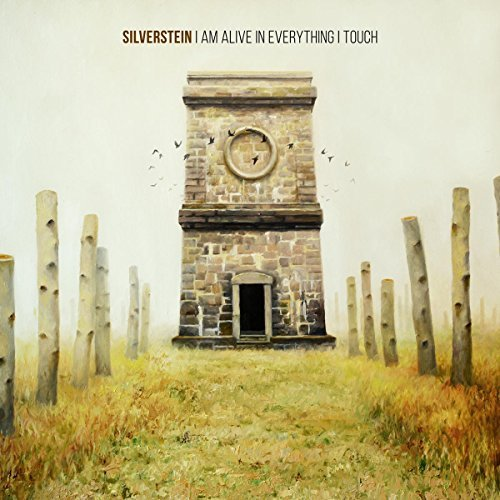 Silverstein I Am Alive In Everything I Touch I Am Alive In Everything I Touch