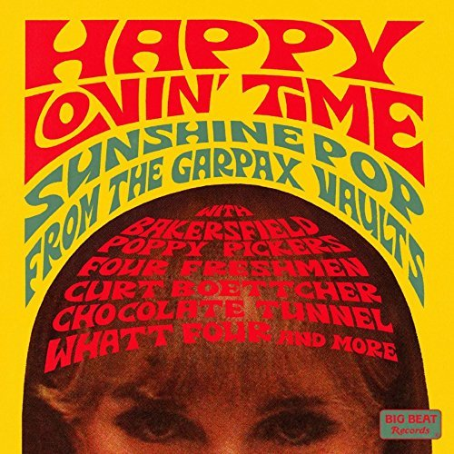 Happy Lovin' Time Sunshine Pop From The Garpax Vaults Happy Lovin' Time Sunshine Pop From The Garpax Vaults