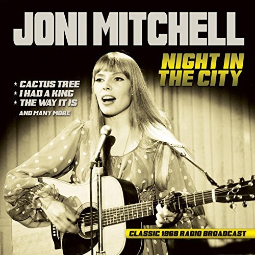 Joni Mitchell Night In The City Radio Broad Night In The City Radio Broad