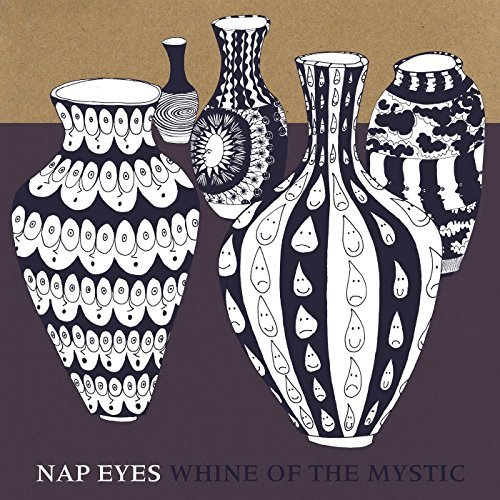 Nap Eyes Whine Of The Mystic