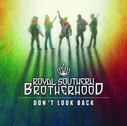 Royal Southern Brotherhood Don't Look Back The Muscle S