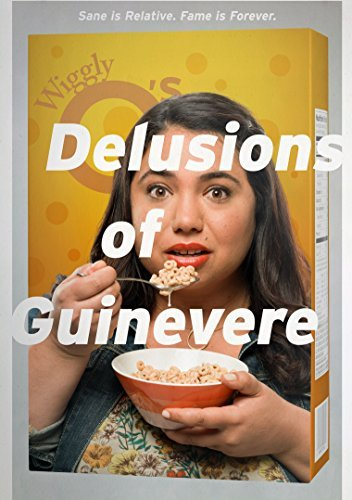 Delusions Of Guinevere Delusions Of Guinevere
