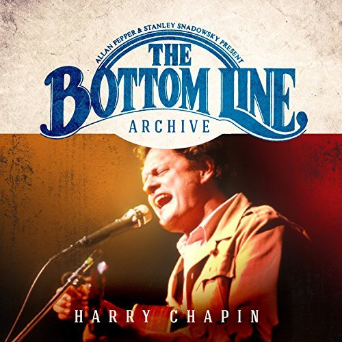 Harry Chapin Bottom Line Archive Series Li