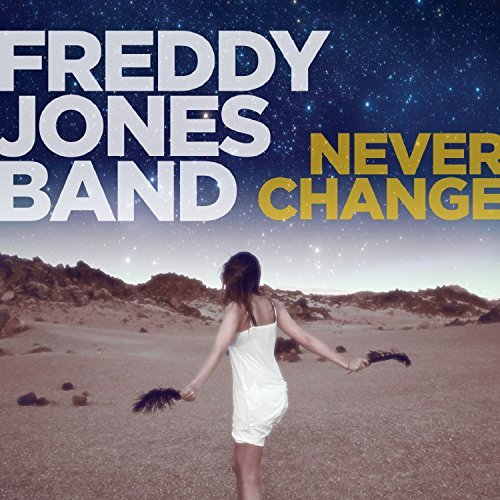 Freddy Jones Band Never Change