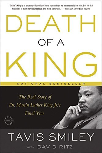 Tavis Smiley Death Of A King The Real Story Of Dr. Martin Luther King Jr.'s Fi