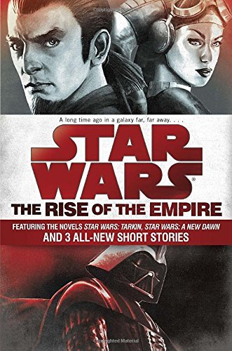 James Luceno Star Wars The Rise Of The Empire Featuring The Novels Star