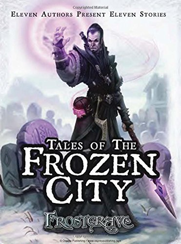 Joseph A. Mccullough Frostgrave Tales Of The Frozen City