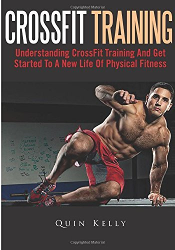 Quin Kelly Crossfit Training Understanding Crossfit Training And Get Started T