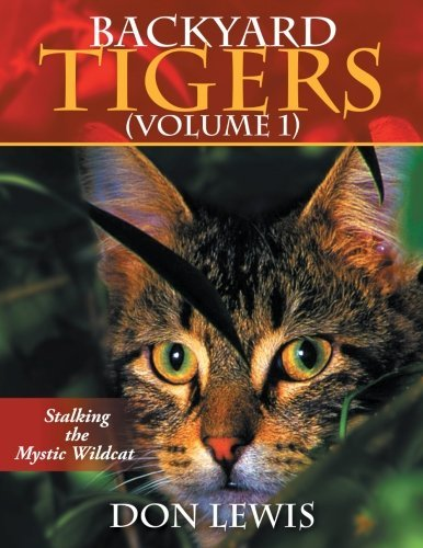 Don Lewis Backyard Tigers (volume 1) Stalkng The Mystic Wildcat