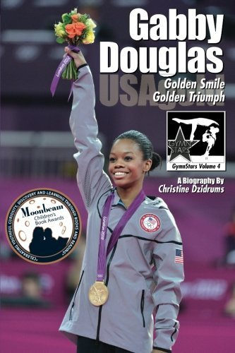 Christine Dzidrums Gabby Douglas Golden Smile Golden Triumph
