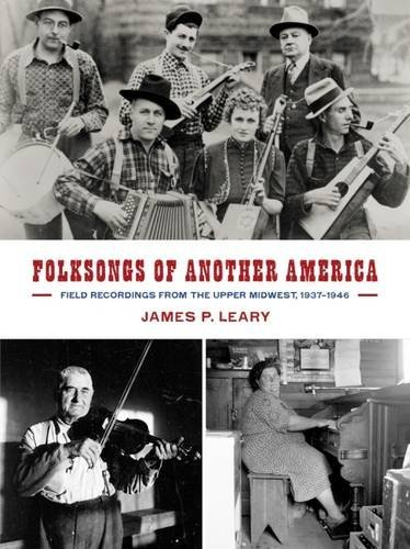 Folksongs Of Another America Field Recordings From The Upper Midwest 1937 1946 Folksongs Of Another America Field Recordings From The Upper Midwest 1937 1946 CD DVD Book