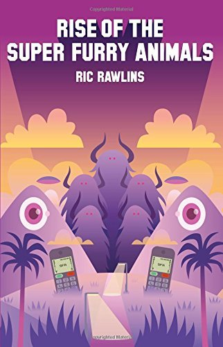 Ric Rawlins Rise Of The Super Furry Animals