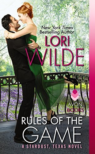 Lori Wilde Rules Of The Game A Stardust Texas Novel