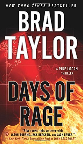 Brad Taylor Days Of Rage A Pike Logan Thriller