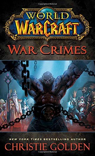 Christie Golden World Of Warcraft War Crimes