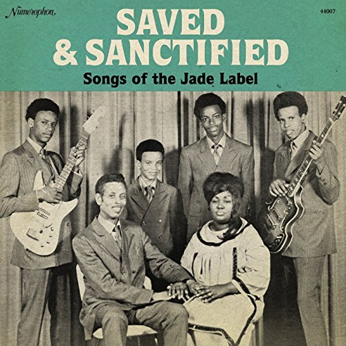 Saved & Sanctified Songs Of The Jade Label
