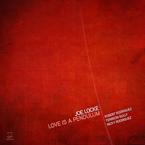 Joe Locke Love Is A Pendulum