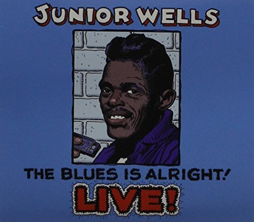 Junior Wells Blues Is Alright