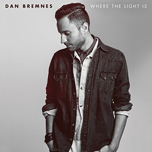 Dan Bremnes Where The Light Is