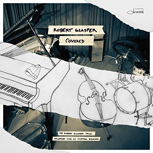 Robert Glasper Covered (recorded Live At Capi Covered (recorded Live At Capitol Studios)