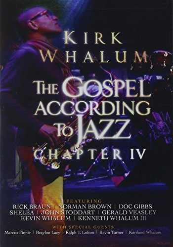 Kirk Whalum Gospel According To Jazz Chapt
