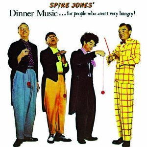 Spike Jones Dinner Music