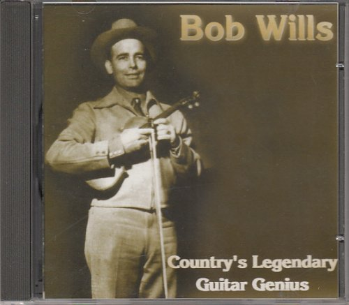 Bob Wills Country's Legendary Guitar Genius