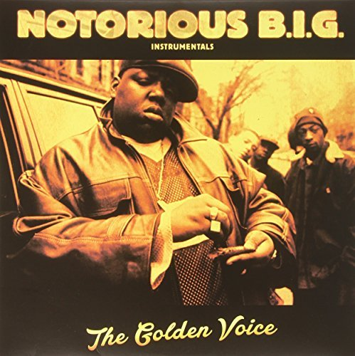 Notorious B.I.G. Instrumentals The Golden Voice Instrumentals The Golden Voice