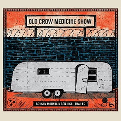 Old Crow Medicine Show Brushy Mountain Conjugal Trailer Brushy Mountain Conjugal Trailer