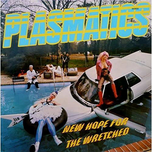 Plasmatics New Hope For The Wretched New Hope For The Wretched