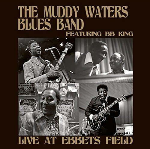 The Muddy Waters Blues Band Featuring B.B. King Live At Ebbets Field