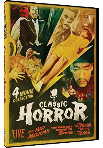 Five Mad Magician Man Who Turned To Stone Terror Of The Tongs Classic Horror 4 Pack Classic Horror 4 Pack