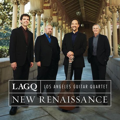Los Angeles Guitar Quartet New Renaissance