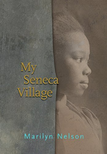 Marilyn Nelson My Seneca Village