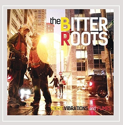 The Bitter Roots Noise Vibrations & Fumes