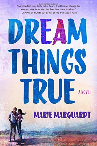 Marie Marquardt Dream Things True