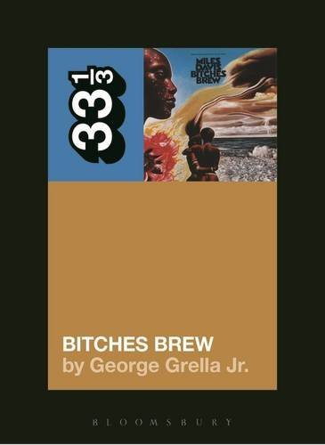 George Grella Miles Davis' Bitches Brew