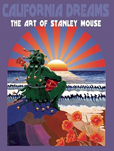 "Stanley Mouse"" Miller California Dreams The Art Of Stanley Mouse"
