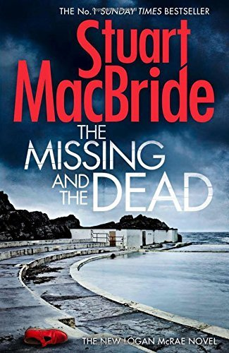 Stuart Macbride The Missing And The Dead (logan Mcrae Book 9)