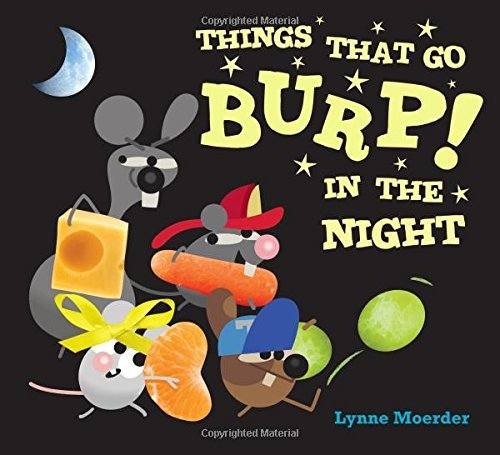 Lynne Moerder Things That Go Burp! In The Night